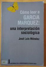 Como leer a Garcia Marquez: Una interpretacion sociologica - Jose Luis - 1992