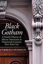 Black Gotham: A Family History of African-Americans in Nineteenth Cent-ExLibrary