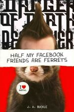 Half My Facebook Friends Are Ferrets, Hardcover by Buckle, J. A., Like New Us...