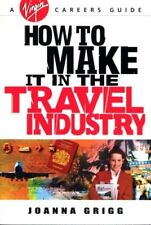 Very Good, How to Make it in the Travel Industry (Virgin Careers Guides), Grigg,