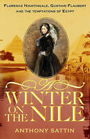 A Winter on the Nile, Anthony Sattin   Hardcover Book   Good   9780091926069