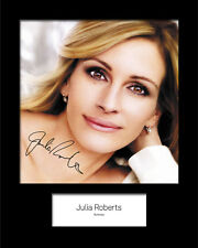 JULIA ROBERTS #1 Signed 10x8 Mounted Photo Print (Reprint) - FREE DELIVERY