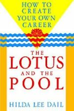 Lotus and the Pool: How to Create Your Own Career (Odyssey Passport) Dail, Hild
