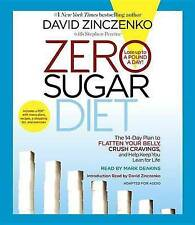 Zero Sugar Diet 14-Day Plan Flatten Your Belly Crush Cra by Zinczenko D CD-AUDIO