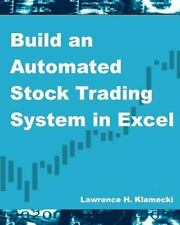 Build an Automated Stock Trading System in Excel by Lawrence Klamecki (2012,...