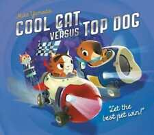 Cool Cat versus Top Dog: Who will win in the ultimate pet quest? by Mike Yamada