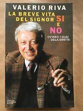 LA BREVE VITA DEL SIGNOR SI E NO - Valerio Riva - Mondadori - 1987