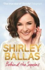 BEHIND THE SEQUINS My Life By Shirley Ballas HARDCOVER *UK STOCKS BRAND NEW*
