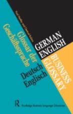German/English Business Glossary by Gertrud Robins and Paul Hartley (1997,...