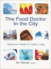 The Food Doctor In The City: Maximum Health for Urban Living