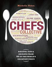 Chefs Collective: Recipes, Tips and Secrets from 50 of the World's Greatest Chef