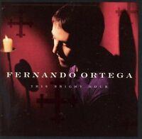 Ortega, Fernando : This Bright Hour CD