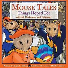 Mouse Tales--Things Hoped For: Advent, Christmas, and Epiphany Boling, Ruth L.