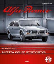 Alfa Romeo Alfetta Coupé GT/GTV Der Keil aus Arese Geschichte Modelle Buch Book