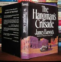 Barwick, James THE HANGMAN'S CRUSADE  1st Edition 1st Printing