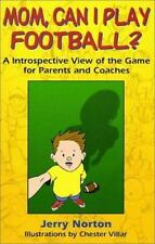 Mom, Can I Play Football? An Introspective View of the Game for Parents  Coaches
