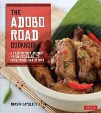 The Adobo Road Cookbook : A Filipino Food Journey - From Food Blog, to Food...