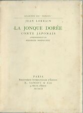 RARE EO N° JEAN LORRAIN + GEORGES NORMANDY : LA JONQUE DORÉE. CONTE JAPONAIS
