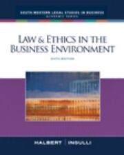 Law and Ethics in the Business Environment, 6th Edition