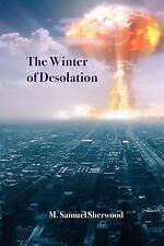The Winter of Desolation by Samuel Sherwood (2016, Paperback)