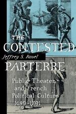 The Contested Parterre: Public Theater and French Political Culture, 1680-1791 (