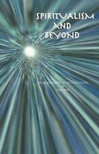 Spiritualism and Beyond : A Guide for Life in the World to Come by Alan Ross...