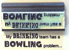 My Drinking Team Has A Bowling Problem rubber stamp