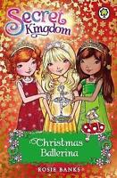Christmas Ballerina: Special (Secret Kingdom) by Banks, Rosie, Good Used Book (P