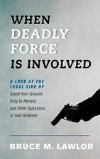 When Deadly Force Is Involved : A Look at the Legal Side of Stand Your...