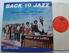 Johnny OTIS Back to jazz (+ Barbara MORRISON) USA LP JAZZ WORLD Records(1977) NM