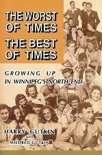 The Worst of Times the Best of Times: Growing Up in Winnipeg's North End (Paperb