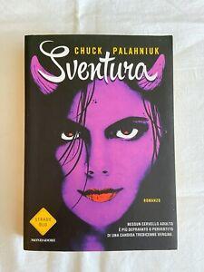 Chuck Palahniuk - Sventura - Mondadori Prima edizione Strade Blu 2014