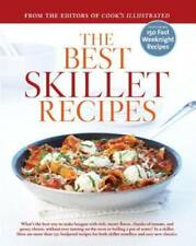 The Best Skillet Recipes: A Best Recipe Classic by Americas Test Kitchen: Used