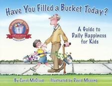 Have You Filled a Bucket Today : A Guide to Daily Happiness for Kids by Carol...