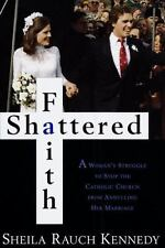 Shattered Faith: A Woman's Struggle to Stop the Catholic Church from Annuling He
