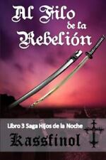 Hijos de la Noche: Al Filo de la Rebelión by Kassfinol (2016, Paperback,...