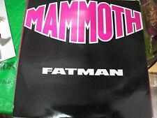 """Mammoth  – Fatman  ' 12 """" MINT 1987"""