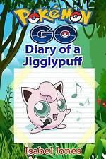 NEW Pokemon Go: Diary of a Jigglypuff(Unofficial Pokemon Book) (Pokémon Go)