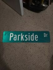 Real road,street,highway parkside Dr sign. Aluminum. used double sided