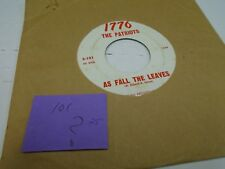 The Patriots As Fall The Leaves/Unkind Love 45 RPM 1776 Records VG garage