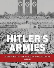Hitler's Armies: A history of the German War Machine 1939-45 (General Military),