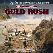 Life During the Gold Rush by Levy, Janey