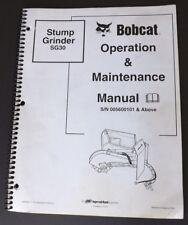 Bobcat Stump Grinder SG30 Operation & Maintenance Manual, 6902662 (11-03) Revise
