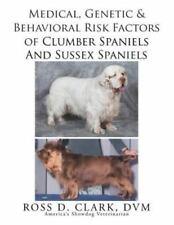 Medical, Genetic & Behavioral Risk Factors of Sussex Spaniels and Clumber Spa.