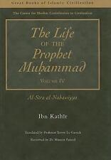 The Life of the Prophet Muhammad Volume 4: Al-Sira al-Nabawiyya v. 4