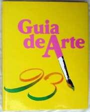 GUÍA DE ARTE 93 - EDITA ART 95 - 1993 - 243 PÁGINAS - VER DESCRIPCIÓN E INDICE
