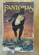FANTÔMAS Edition originale par Pierre Souvestre et Maurice Allain. Mauvais état