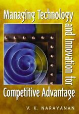 Managing Technology and Innovation for Competitive Advantage by V. K. Narayanan