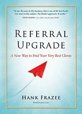 Referral Upgrade: A New Way to Find Your Very Best