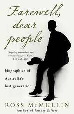 Farewell, Dear People: Biographies of Australia's Lost Generation, Mcmullin, Ros
